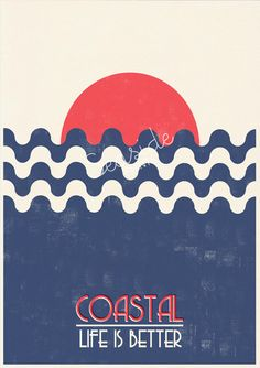 Coastal Life is Better by seasideprints. #poster