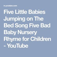 Five Little Babies Jumping on The Bed Song Five Bad Baby Nursery Rhyme for Children - YouTube