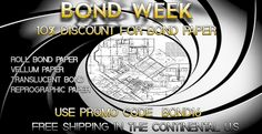 It's Bond Week - get 10% off Bond Paper!