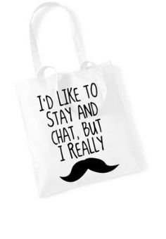 I'D LIKE TO STAY AND CHAT...MOUSTACHE Funny Printed Tote Bag: Amazon.co.uk: Clothing