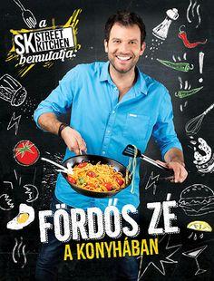 A Street Kitchen bemutatja: Fördős Zé a konyhában | bookline