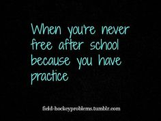 Because you have practice...