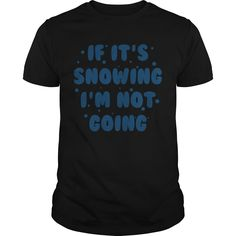 Get yours beautiful If Its Snowing 2 Coolest T Shirt Shirts & Hoodies.  #gift, #idea, #photo, #image, #hoodie, #shirt, #christmas