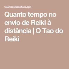 Quanto tempo no envio de Reiki à distância   O Tao do Reiki