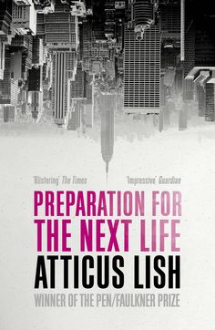 3.5/5 Preparation for the Next Life by Atticus Lish