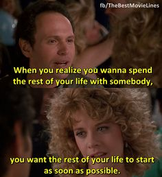 - When Harry Met Sally 1989  Billy Crystal Meg Ryan