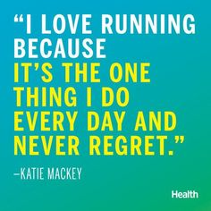 10 Quotes That Perfectly Capture Why You Love to Run You know those days when you could use a little extra boost of motivation to lace up your sneakers and head outside? These quotes are for those .