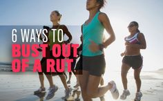 Learn how to bust out of a running rut