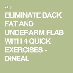 ELIMINATE BACK FAT AND UNDERARM FLAB WITH 4 QUICK EXERCISES - DiNEAL