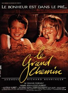 "Le grand chemin ""the Grand Highway"" -film 1987, probably the first and most memorable foreign movie I watched as a kid. Either that or Tarkovsky's  ""the Sacrifice""."