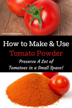 How to Make & Use Tomato Powder. A great alternative to canning tomatoes! Preserve a lot of tomatoes in a small space!How to Make & Use Tomato Powder. A great alternative to canning tomatoes! Preserve a lot of tomatoes in a small space! Preserving Tomatoes, Canning Tomatoes, Garden Tomatoes, Preserving Food, How To Preserve Tomatoes, Growing Tomatoes, Lobster Stew, Canning Recipes, Jar Recipes