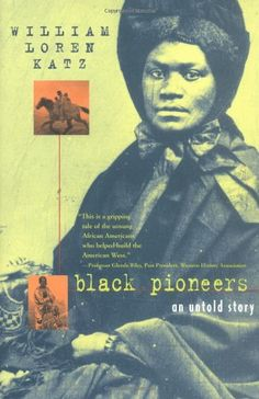 Black Pioneers: An Untold Story by William Loren Katz | Out of a past little noted in history texts comes this tale of African American pioneers in the Ohio and Mississippi valleys. These pathfinders were slaves, poets, runaways, missionaries, farmers, teachers, and soldiers. For these African Americans, the frontier meant freedom, and from the earliest times, some seized liberty by joining Indian nations. #reference #blackcowboys #blackindians
