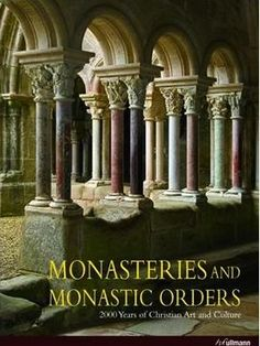 Monasteries and Monastic Orders: 2000 Years of  Christian Art and Culture. If there is ONE BOOK YOU MUST HAVE it is this one. It is massive and beautiful.