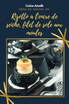 Risotto à l'encre de seiche, filet de sole aux moules, risotto à l'encre de seiche, recette avec un risotto , filet de sole aux moules, recette à base de fruits de la mer, recette à base de sole, recette de risotto sole et moule, recette pour le nouvel an, réveillon nouvel an, dîner du nouvel an, repas du réveillon nouvel an repas nouvel an, recette, menu du nouvel an, recette pour le nouvel an, recette facile pour le nouvel an, recette rapide pour le nouvel an Risotto, 20 Min, Menu, Fashion, New Years Dinner, Seafood, Family Meals, Menu Board Design, Moda