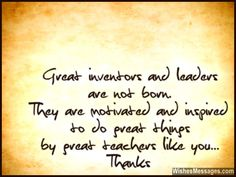 Thank you note for teachers great inventors and leaders are not born