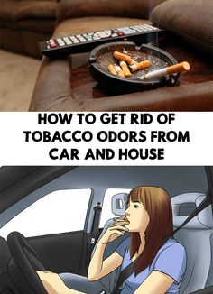 The smell of tobacco smoke is impregnated everywhere - in curtains, furniture ... not to mention the car. How to Get Rid of Tobacco Odors From Car and House!