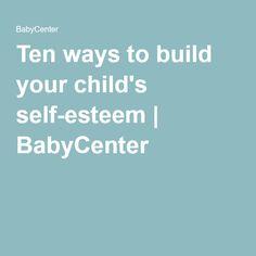 Ten ways to build your child's self-esteem   BabyCenter