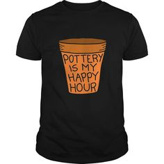 Funny Pottery Is My Happy Hour T-shirt Potters Gift, Order HERE ==> https://www.sunfrog.com/LifeStyle/113167890-405283823.html?53625, Please tag & share with your friends who would love it , #birthdaygifts #jeepsafari #renegadelife