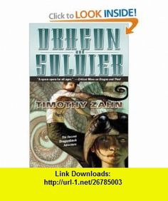 Dragon and Soldier  The Second Dragonback Adventure (Dragonback) Timothy Zahn , ISBN-10: 0765301253  ,  , ASIN: B000C4SPL0 , tutorials , pdf , ebook , torrent , downloads , rapidshare , filesonic , hotfile , megaupload , fileserve