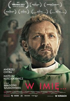 In the Name Of (Polish: W imię.) is a 2013 Polish drama film directed by Małgorzata Szumowska. The film won the Teddy Award for Best . T Movie, Movie List, Film Watch, Movies To Watch, Cinema Posters, Movie Posters, Anthony Quinn, Thing 1, Best Director