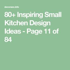 80+ Inspiring Small Kitchen Design Ideas - Page 11 of 84
