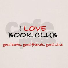 I Love Book Club Shirt on CafePress.com
