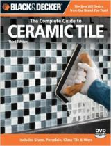 Black & Decker The Complete Guide to Ceramic Tile, Third Edition: Includes Stone, Porcelain, Glass Tile & More (Black & Decker Complete Guide), a book by Carter Glass Swansea, Dubai, Types Of Ceramics, Hobby House, Cottage Kitchens, Tile Installation, Faux Stone, Stone Tiles, Cardiff