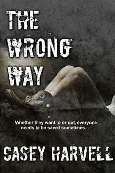 The Wrong Way by Casey Harvell, http://www.amazon.com/dp/B00S9RO3VI/ref=cm_sw_r_pi_dp_pYDDvb1E50VMA