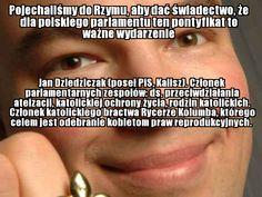 Jan Dziedziczak (PiS, Kalisz) Pisa, Ecards, Memes, E Cards, Meme