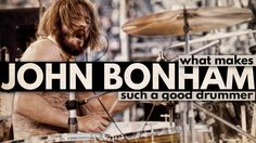 YEP... What Makes John Bonham Such a Good Drummer?