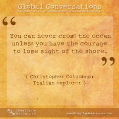 Christopher Columbus on courage... another great Global Conversation starter... Pass these cards out at your next Global Themed party.