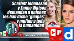 """Scarlett Johansson y Emma Watson demandan a quienes les han dicho """"guapas"""""""