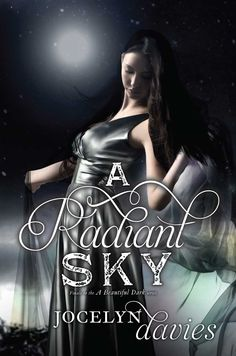#CoverReveal A Radiant Sky (A Beautiful Dark #3) by Jocelyn Davies. :Disclosure Affiliate link