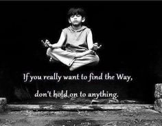 By Any Means Necessary, No Way, Good Thoughts, Spiritual Awakening, You Really, Holographic, Letting Go, Meditation, Encouragement