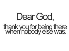 God is there when you feel alone