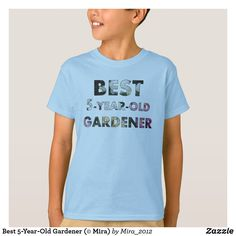 Shop Best Gardener (© Mira) T-Shirt created by Personalize it with photos & text or purchase as is! Best Birthday Gifts, Third Birthday, 5 Year Olds, 5 Years, Roses, Mens Tops, T Shirt, Fun, Best Birthday Presents