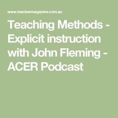 Teaching Methods - Explicit instruction with John Fleming - ACER Podcast