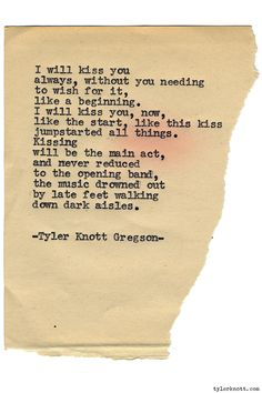 Typewriter Series #1051 by Tyler Knott Gregson *Chasers of the Light, is available through Amazon, Barnes and Noble, IndieBound , Books-A-Million , Paper Source or Anthropologie *