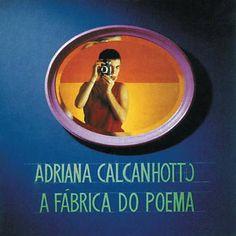 A fábrica do poema, 1994, Adriana Calcanhotto