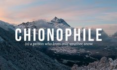 Chionophilia- I absolutely LOVE the Snow & Winter weather :) Being in snow just feels so peaceful and calm. It's also very Beautiful and Fragile <3