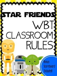 WBT Classroom Rules from a galaxy far, far away!This WBT freebie comes with 8.5 x 11 posters for each of the 5 classroom rules, plus an 8.5 x 11 scoreboard :)