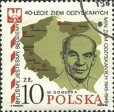 A 10-złoty Polish stamp from 1985 commemorating the 40th anniversary of the Polish land reclamation from Germany at the end of WWII in 1945, featuring the postwar map of Poland and Władysław Gomułka, leader of the Polish People's Republic (PRL).
