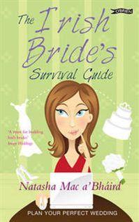 The Irish bride's survival guide by Natasha Mac a'Bháird Format:  Paperback