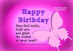 Free Christian Birthday Card Verses | Birthday. God bless you. Free christian birthday cards, free quotes ...