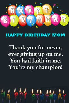 Best Birthday Wishes For Mom Quotes Relationships 58 Ideas Famous Birthday Quotes, Happy Birthday Mom Quotes, Birthday Cards For Mother, Birthday Wishes For Mom, Happy Birthday For Him, Happy Mother Day Quotes, Birthday Wishes Messages, Birthday Blessings, Birthday Ideas