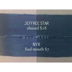 "Jeffree Star Cosmetics Velour Liquid Lipstick in ""Abused"" $18 DUPE: NYX Liquid Suede Cream Lipstick ""Foul Mouth"" $7"