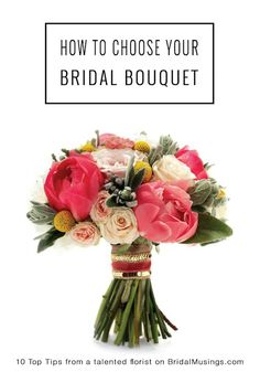 Floral Musings: How To Choose Your Bridal Bouquet