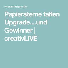 Papiersterne falten Upgrade....und Gewinner   creativLIVE