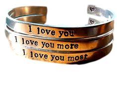 I Love You , I Love You More, I Love You Most Bracelets Set, Stacking Bracelets Aluminum 1/4 Inch Wide Hand Trades http://www.amazon.com/dp/B00RWSJ9UA/ref=cm_sw_r_pi_dp_RbXZub1YMNSBM