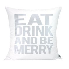 Eat Drink And Be Merry Pillow Cover // 16x16 by michelledwight, $38.00